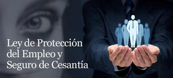 ¿En qué consisten Los cambios a La Ley de Protección al Empleo y al Seguro de Cesantía?